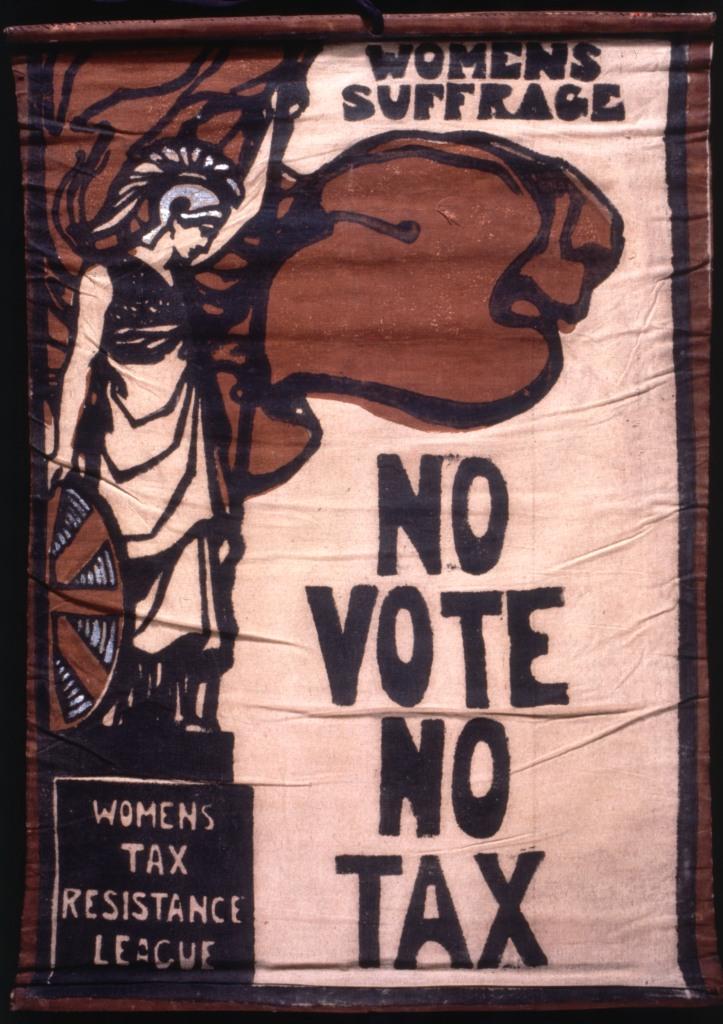Women's Tax Resistance League banner. c.1910.